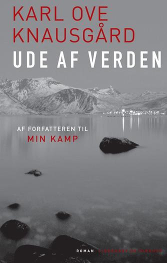 Karl Ove Knausgård: Ude af verden : roman