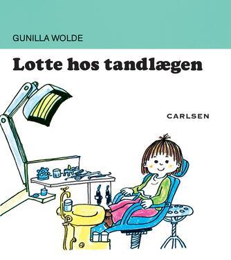 Gunilla Wolde: Lotte hos tandlægen