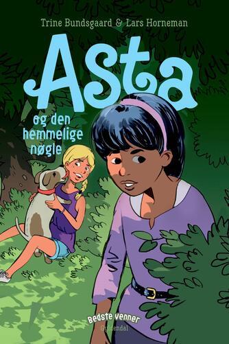 Trine Bundsgaard: Asta og den hemmelige nøgle