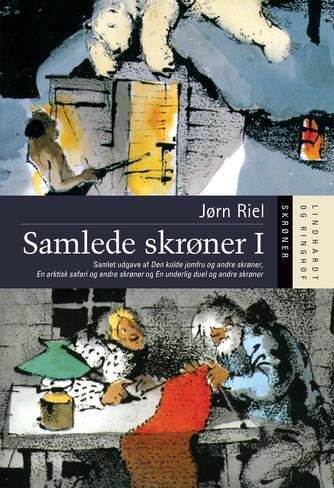 Jørn Riel: Samlede skrøner. 1