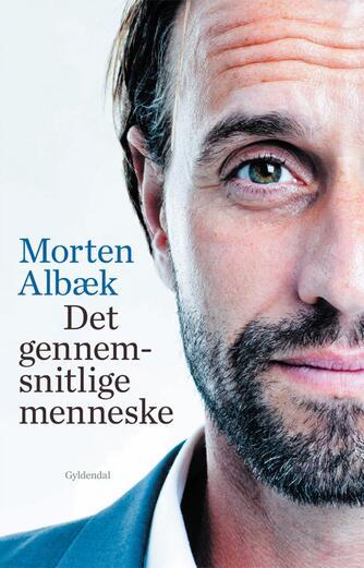 Morten Albæk, Stig Matthiesen: Det gennemsnitlige menneske : om at lede sig selv og andre i en global verden