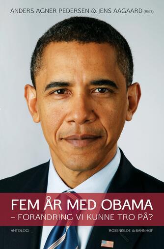 : Fem år med Obama : forandring, vi kunne tro på?