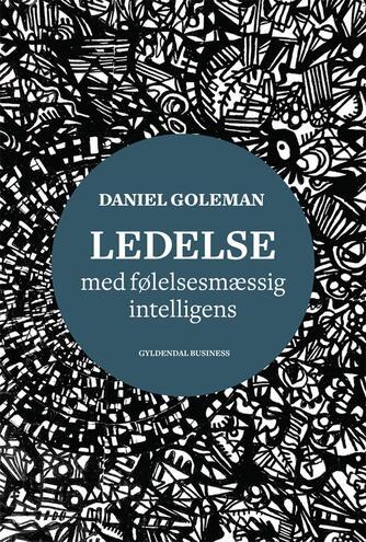 Daniel Goleman: Ledelse med følelsesmæssig intelligens