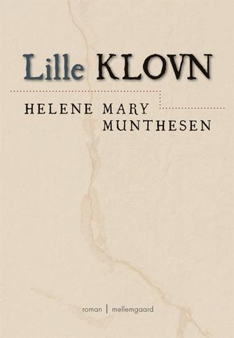 Helene Mary Munthesen: Lille klovn : roman