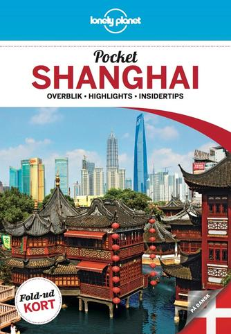 Christopher Pitts: Pocket Shanghai : overblik, highlights, insidertips