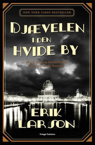 Erik Larson: Djævelen i den hvide by