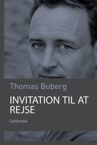 Thomas Boberg: Invitation til at rejse : rejseminder