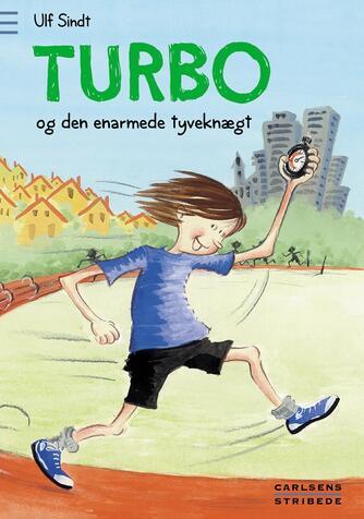 Ulf Sindt: Turbo og den enarmede tyveknægt