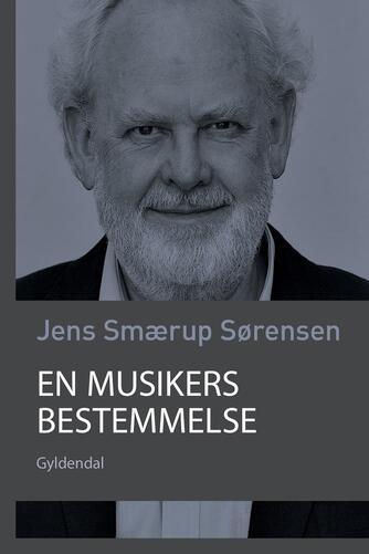Jens Smærup Sørensen: En musikers bestemmelse