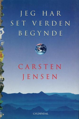 Carsten Jensen (f. 1952): Jeg har set verden begynde