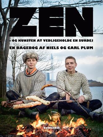 Niels Plum, Carl Plum: Zen - og kunsten at vedligeholde en surdej : en bagebog