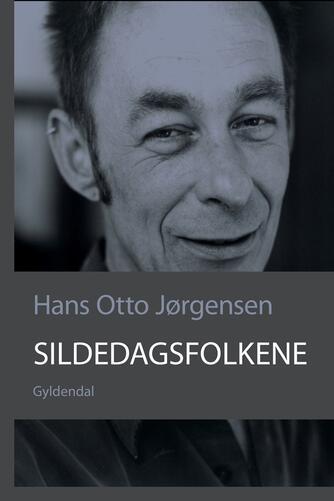 Hans Otto Jørgensen (f. 1954): Sildedagsfolkene