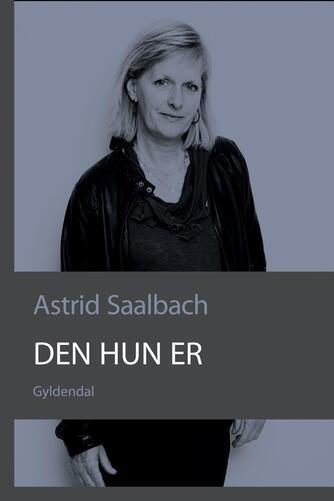 Astrid Saalbach: Den hun er