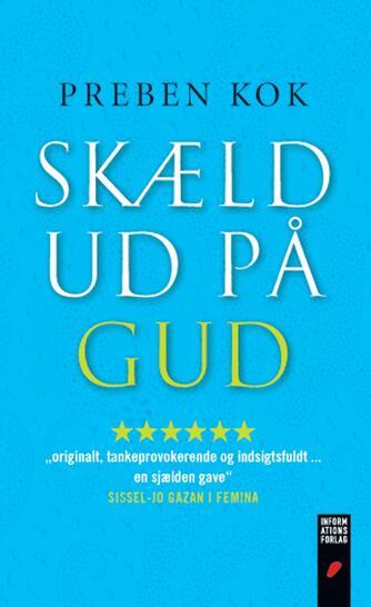 Preben Kok (f. 1948), Sune de Souza Schmidt-Madsen: Skæld ud på gud