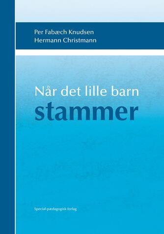 Hermann Christmann, Per Fabæch Knudsen: Når det lille barn stammer
