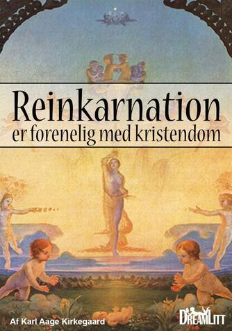 Karl Aage Kirkegaard: Reinkarnation er forenelig med kristendom