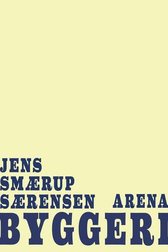 Jens Smærup Sørensen: Byggeri