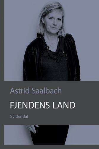 Astrid Saalbach: Fjendens land