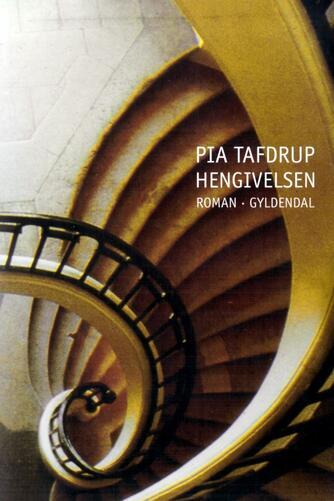 Pia Tafdrup: Hengivelsen : roman