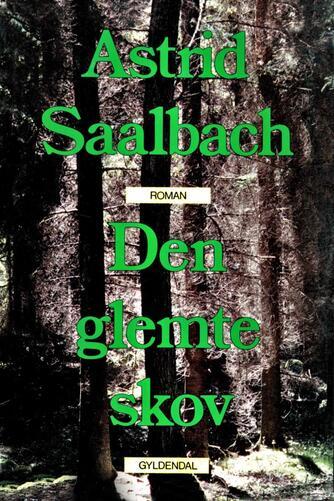 Astrid Saalbach: Den glemte skov