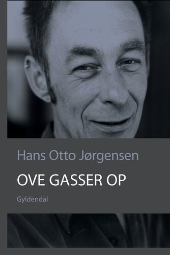 Hans Otto Jørgensen (f. 1954): Ove gasser op