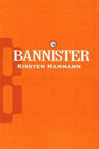 Kirsten Hammann: Bannister