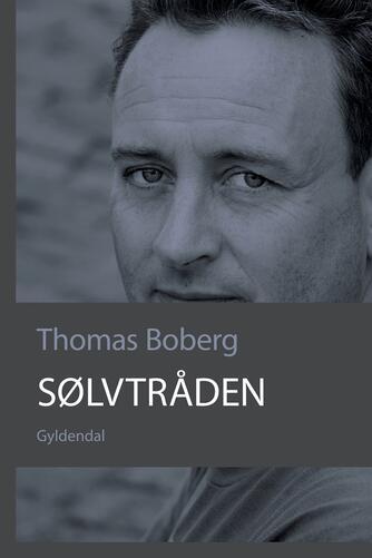 Thomas Boberg: Sølvtråden