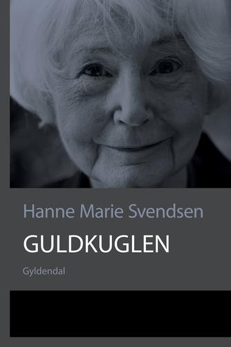 Hanne Marie Svendsen (f. 1933): Guldkuglen