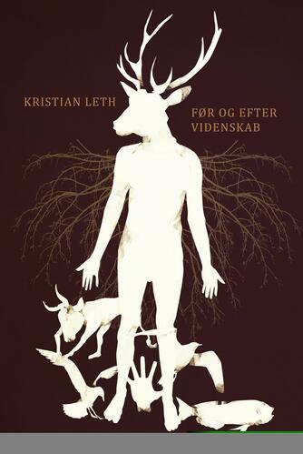 Kristian Leth (f. 1980): Før og efter videnskab : digte