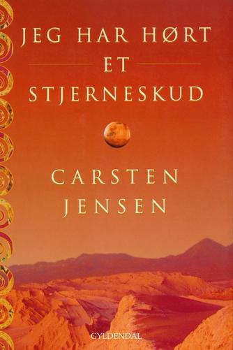 Carsten Jensen (f. 1952): Jeg har hørt et stjerneskud