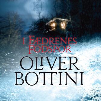 Oliver Bottini: I fædrenes fodspor