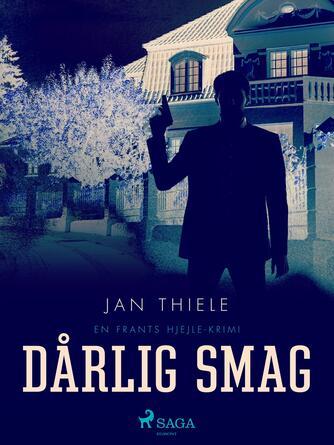 Jan Thiele: Døden har en dårlig smag : krimi