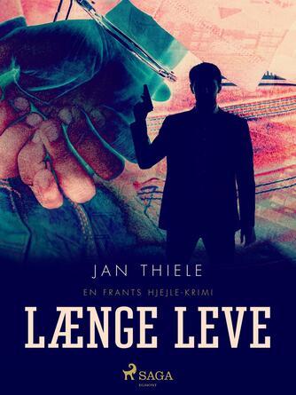 Jan Thiele: Døden længe leve : krimi