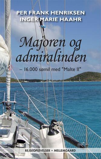 "Per Frank Henriksen, Inger Marie Haahr: Majoren og admiralinden : 16.000 sømil med ""Malte II"""