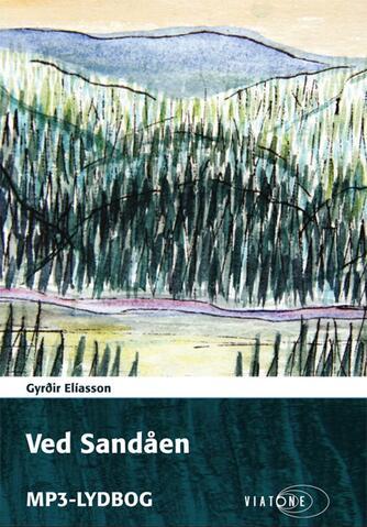 Gyrðir Elíasson: Ved Sandåen