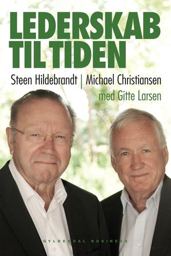 Steen Hildebrandt, Michael Christiansen, Gitte Larsen: Lederskab til tiden