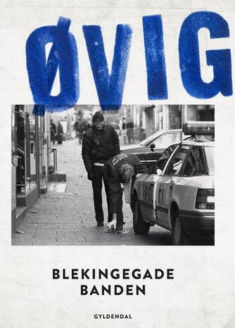 Peter Øvig Knudsen: Blekingegadebanden
