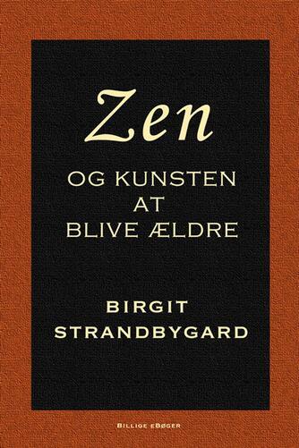 Birgit Strandbygaard: Zen og kunsten at blive ældre
