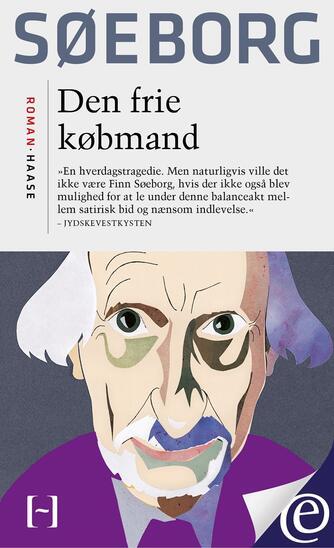 Finn Søeborg: Den frie købmand : roman