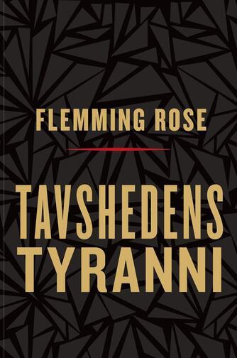 Flemming Rose: Tavshedens tyranni