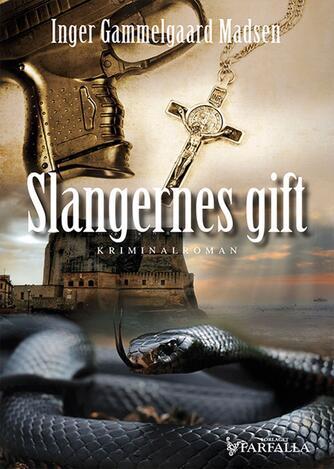 Inger Gammelgaard Madsen: Slangernes gift : kriminalroman