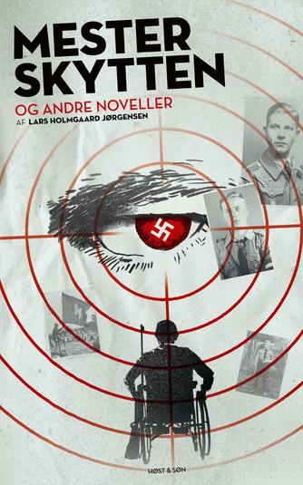 Lars Holmgård Jørgensen: Mesterskytten og andre noveller