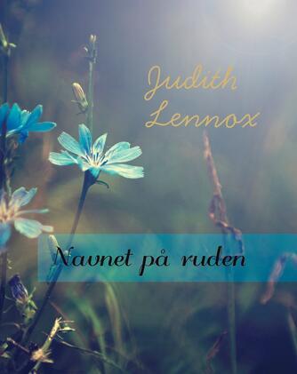 Judith Lennox: Navnet på ruden