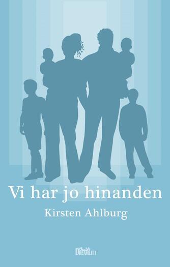 Kirsten Ahlburg: Vi har jo hinanden