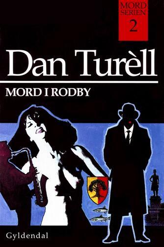 Dan Turèll: Mord i Rodby