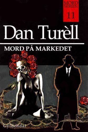Dan Turèll: Mord på markedet