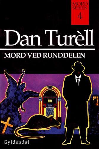 Dan Turèll: Mord ved Runddelen