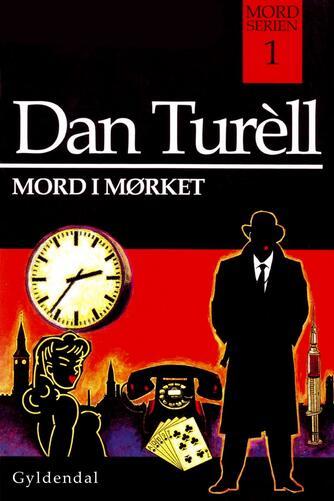 Dan Turèll: Mord i mørket