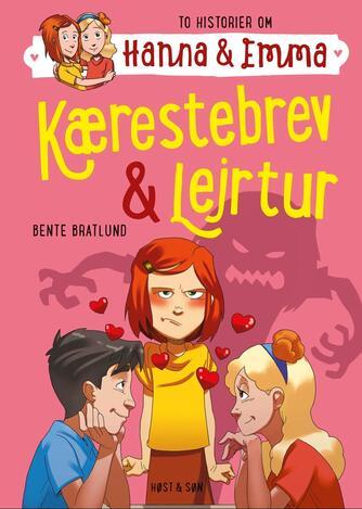 Bente Bratlund: Kærestebrev & Lejrtur