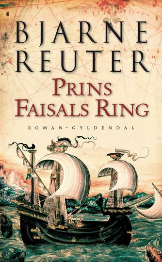 Bjarne Reuter: Prins Faisals ring : roman